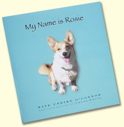 My Name Is Rosie : Kate Updike O'Connor